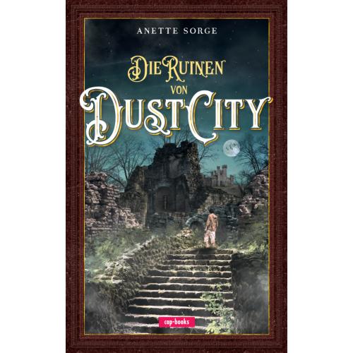 August 2021 // Die Ruinen von Dust City
